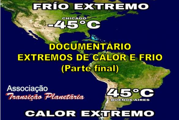 DOCUMENTÁRIO: EXTREMOS DE CALOR E FRIO PARTE 2/2